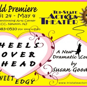 HEELS OVER HEAD--A World Premiere...Opens April 24