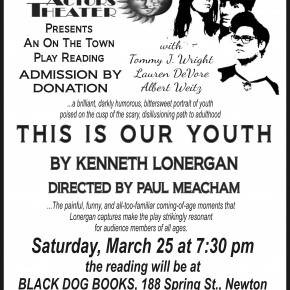 March 25: Play Reading-THIS IS OUR YOUTH,by Kenneth Lonergan